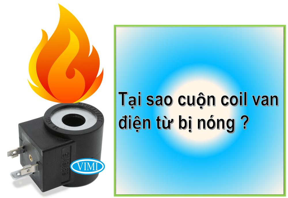 Tại sao cuộn coil van điện từ hay bị nóng và cháy