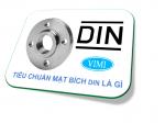 Tiêu chuẩn mặt bích DIN là gì