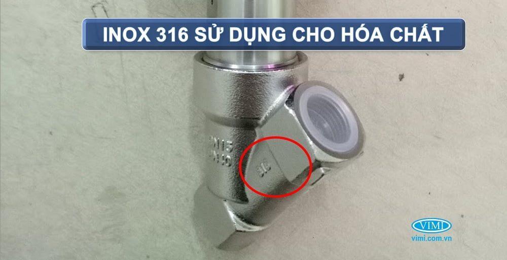 Vật liệu chế tạo inox 316 L có thể dùng cho bất kỳ môi trường nào