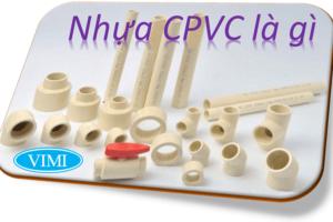 Nhựa CPVC  là gì
