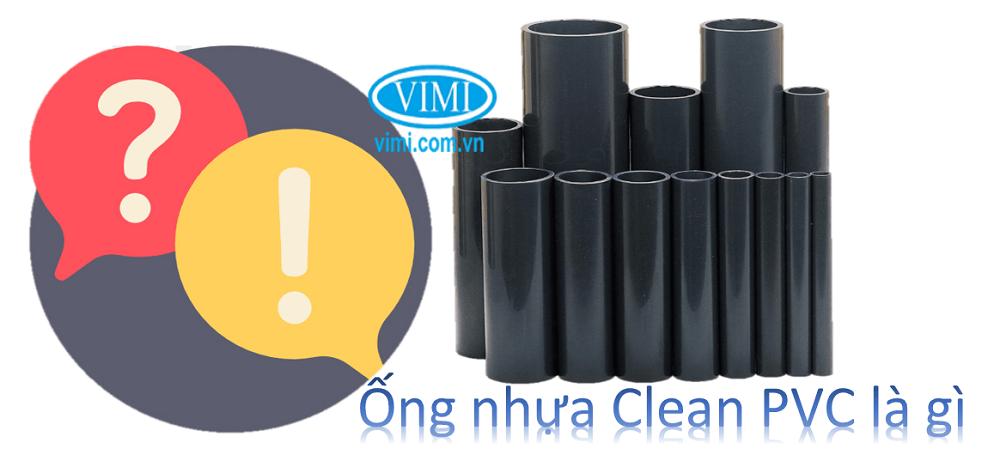 Ống nhựa Clean PVC là gì 3